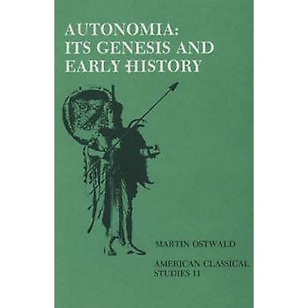 Autonomia Its Genesis and Early History by Ostwald & Martin