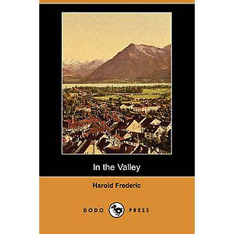 In the Valley Dodo Press by Frederic & Harold
