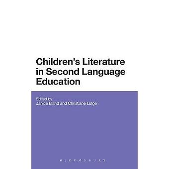 Childrens Literature in Second Language Education by Bland & Janice