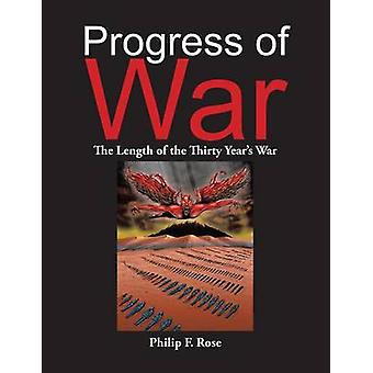 Progreso de la guerra la duración de la guerra de treinta años por Rose y Philip F.