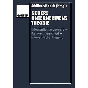 Neuere Unternehmenstheorie Informationsmonopole Risikomanagement Hierarchische Planung door Schler & Wolfgang
