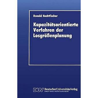 Kapazittsorientierte Verfahren der Losgrenplanung by Hechtfischer & Ronald