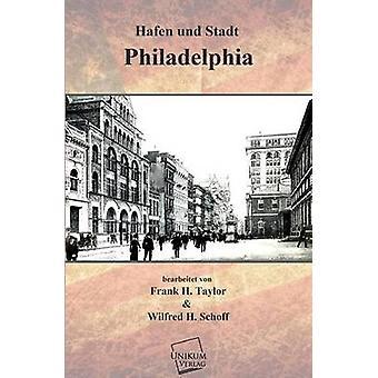 Hafen Und Stadt Philadelphia by Taylor & Frank Hamilton