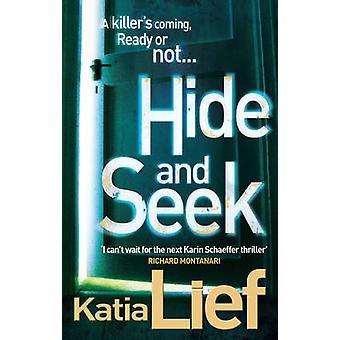 Hide and Seek  Karin Schaeffer 2 by Katia Lief