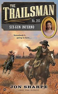 Six-Gun Inferno by Jon Sharpe - 9780451468048 Book