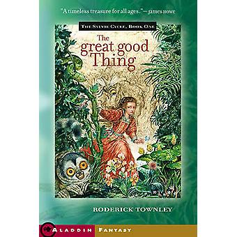 The Great Good Thing by Roderick Townley - 9780689853289 Book
