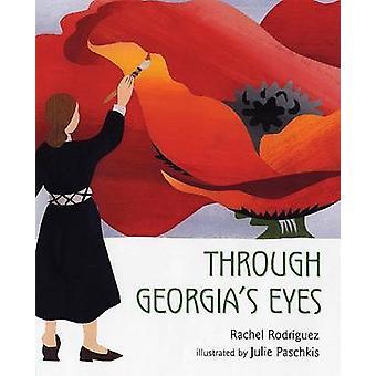 Through Georgia's Eyes by Rachel Rodriguez - Julie Paschkis - 9780805