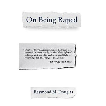 On Being Raped by Raymond M. Douglas - 9780807096819 Book