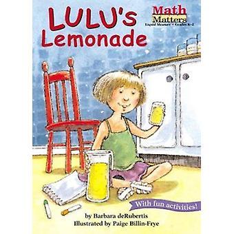 Lulu's Lemonade by Barbara deRubertis - Paige Billin-Frye - 978157565