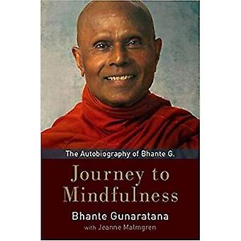 Journey to Mindfulness - The Autobiography of Bhante G. by Bhante Guna
