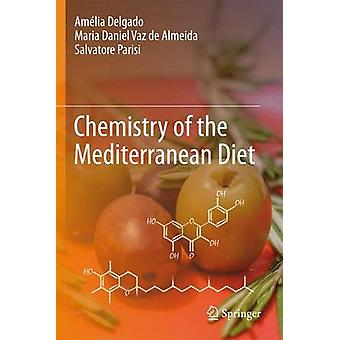 Chemistry of the Mediterranean Diet - 2016 by Amelia Martins Delgado -