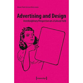 Advertising and Design - Interdisciplinary Perspectives on a Cultural