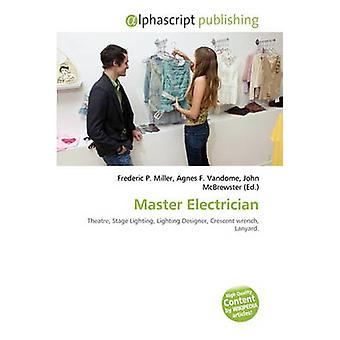 Master Electrician by Frederic P Miller - Agnes F Vandome - John McBr