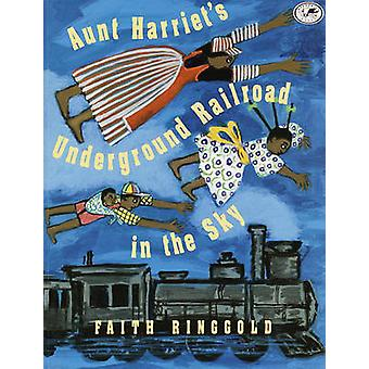 Aunt Harriet's Underground Railroad in the Sky by Faith Ringgold - Fa