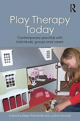 Play Therapy Today Contemporary Practice with Individuals Groups and voitureers by Prendiville & Eileen