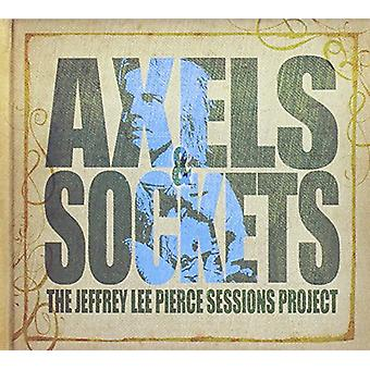 Pierce, Jeffrey Lee sessioner projekt - Axels & Sockets [CD] USA import