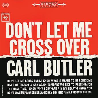 Carl Butler - Don't Let Me Cross Over [CD] USA import