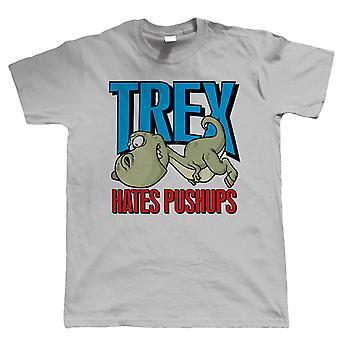 TREX déteste Pushups, drôle de Mens T Shirt