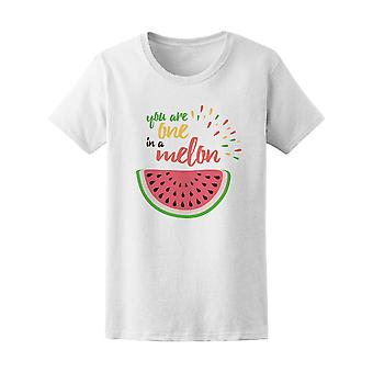 You Are One In A Melon Tee Women's -Image by Shutterstock