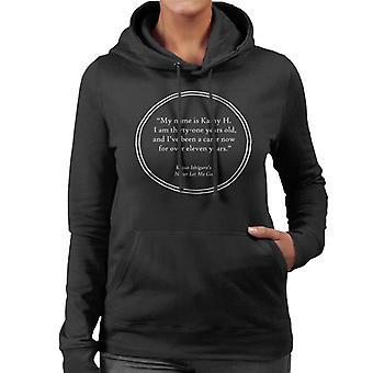 Kazuo Ishiguro Never Let Me Go Opening Lines Women's Hooded Sweatshirt
