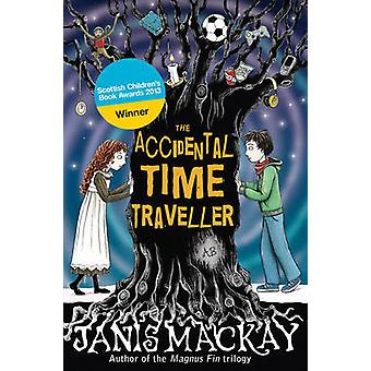 The Accidental Time Traveller by Janis Mackay - 9780863159541 Book