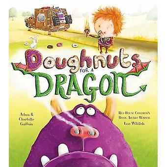 Doughnuts for a Dragon by Adam Guillain - Charlotte Guillain - Lee Wi