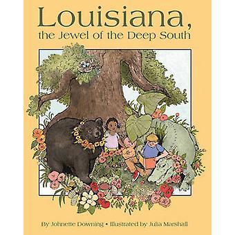 Louisiana - juvelen i den djupa södern av Johnette Downing - Julia M