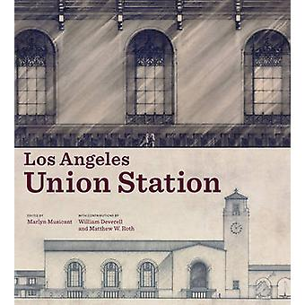 Los Angeles Union Station by Marlyn Musicant - 9781606063248 Book