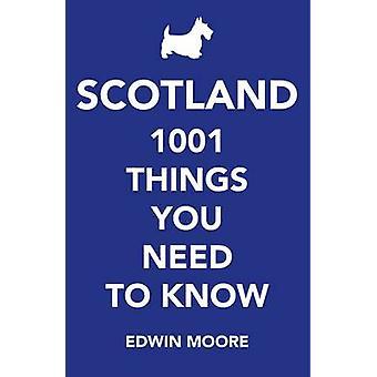 Skottland - 1-001 saker du behöver veta av Edwin Moore - 97817823958