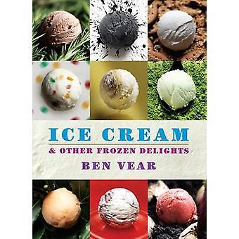 Ice Cream by Benjamin Vear - 9781906650858 Book