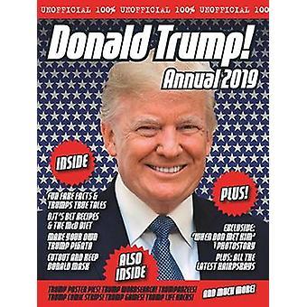 Die inoffizielle Donald Trump jährliche 2019 durch die inoffizielle Donald Trum