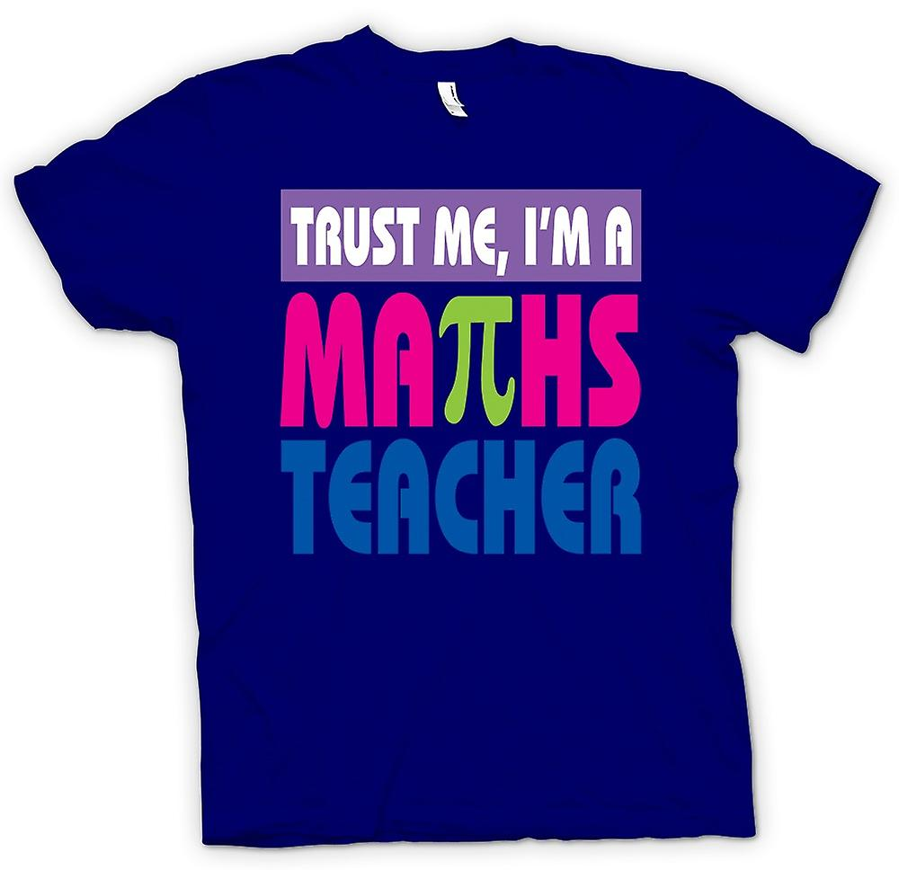 Mens t-shirt - fidati di Me Io sono un insegnante di matematica - divertente