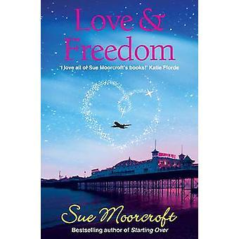 Love & Freedom by Sue Moorcroft - 9781906931667 Book