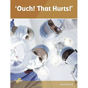 Ouch! That Hurts! - Set 4 by David Orme - 9781781270783 Book