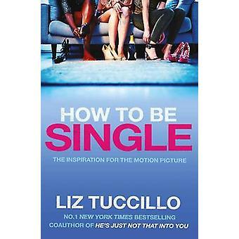 Come essere singolo (Film tie-in) da Liz Tuccillo - 9781471146633 libro