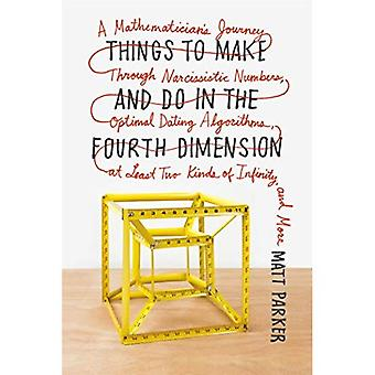 Things to Make and Do in the Fourth Dimension: A Mathematician's Journey Through Narcissistic Numbers, Optimal...