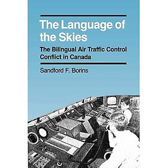 The Language of the Skies : The Bilingual Air Traffic Control Conflict in Canada