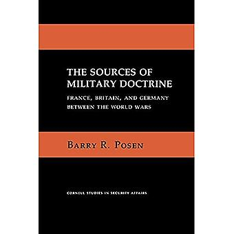 Sources of Military Doctrine: France, Britain and Germany Between the World Wars (Cornell Studies in Security Affairs)
