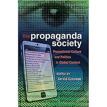 The Propaganda Society: Promotional Culture and Politics in Global Context