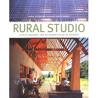 Landsbygdens Studio: Samuel Mockbee och en arkitektur av anständighet