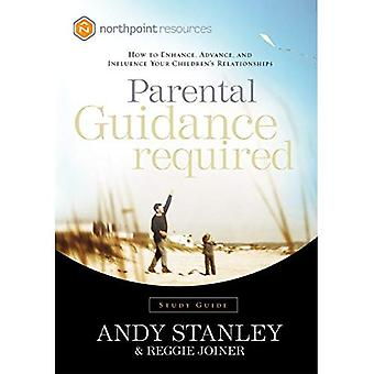 Parental Guidance Required: How to Enhance, Advance, and Influence Your Children's Relationships