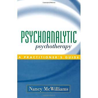 Psykoanalytisk psykoterapi: En utövares Guide