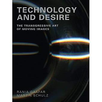 Teknologi og ønsket: Transgressive kunsten af billeder i bevægelse