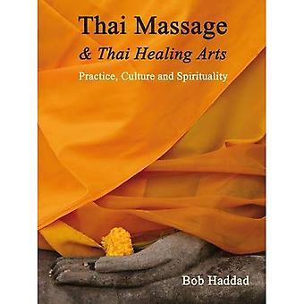 Thai Massage & Thai Healing Arts: Practice, Culture and Spirituality