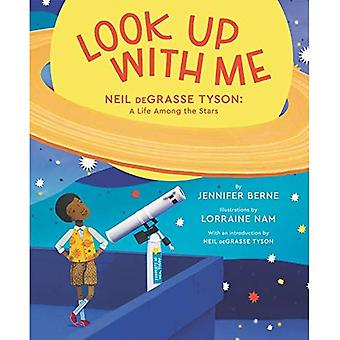 Look Up with Me: Neil deGrasse Tyson: A Life Among the Stars