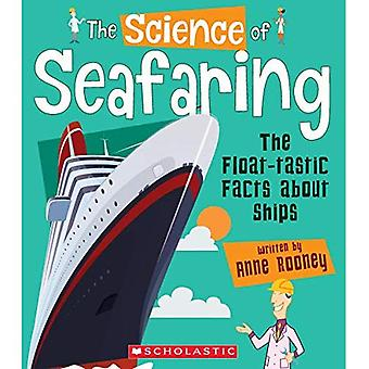 The Science of Seafaring: The Float-Tastic Facts about Ships (Science of Engineering)