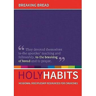 Holy Habits: Breaking Bread: Missional discipleship resources for churches (Holy Habits)