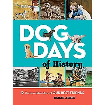 Giorni di cane della storia: l'incredibile storia dei nostri migliori amici