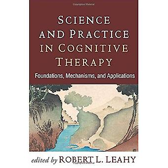 Science and Practice in Cognitive Therapy: Foundations, Mechanisms, and� Applications