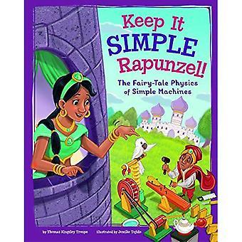 Keep It Simple, Rapunzel!: die märchenhafte Physik der einfachen Maschinen (Stem-Twisted Märchen)